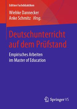 Deutschunterricht auf dem Prüfstand von Dannecker,  Weibke, Schmitz,  Anke