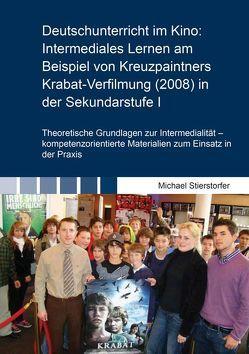 Deutschunterricht im Kino: Intermediales Lernen am Beispiel von Kreuzpaintners Krabat-Verfilmung (2008) in der Sekundarstufe I von Stierstorfer,  Michael