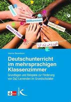 Deutschunterricht im mehrsprachigen Klassenzimmer von Sauerborn,  Hanna