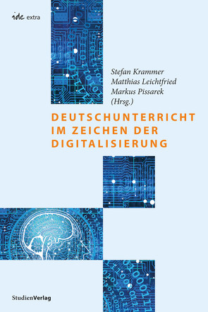 Deutschunterricht im Zeichen der Digitalisierung von Krammer,  Stefan, Leichtfried,  Matthias, Pissarek,  Markus