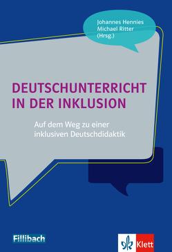 Deutschunterricht in der Inklusion von Hennies,  Johannes, Ritter,  Michael
