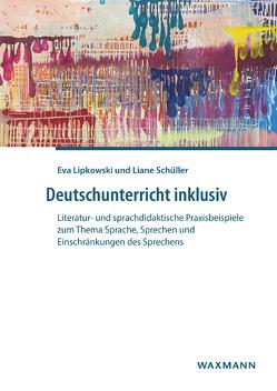 Deutschunterricht inklusiv von Lipkowski,  Eva, Schüller,  Liane