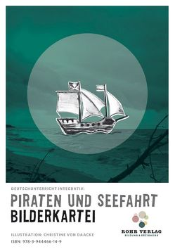 Deutschunterricht integrativ: Piraten und Seefahrt Bilderkartei von Daacke,  Christine von, Rohr,  Ulrike