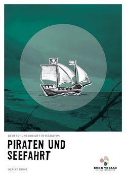 Deutschunterricht integrativ: Piraten und Seefahrt von Rohr,  Ulrike