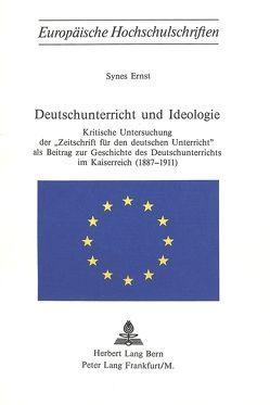 Deutschunterricht und Ideologie von Ernst, Synes