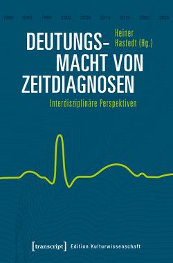 Deutungsmacht von Zeitdiagnosen von Depner,  Hanno, Hastedt,  Heiner, Maaser,  Antje
