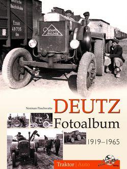 Deutz Fotoalbum 1919-1965 von Poschwatta,  Norman