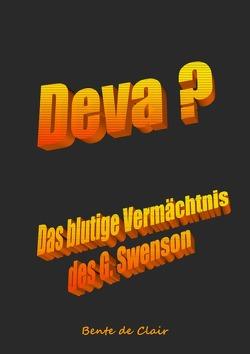 Deva + Das blutige Vermächtnis des G. Swenson von de Clair,  Bente