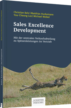 Sales Excellence Development von Belz,  Christian, Huckemann,  Matthias, Lee,  You-Cheong, Weibel,  Michael