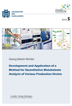 Development and Application of a Method for Quantitative Metabolome Analysis of Various Produc-tion Strains (Band 5) von Richter,  Georg Martin