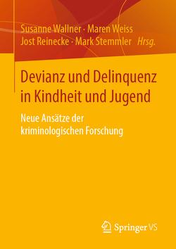 Devianz und Delinquenz in Kindheit und Jugend von Reinecke,  Jost, Stemmler,  Mark, Wallner,  Susanne, Weiß,  Maren