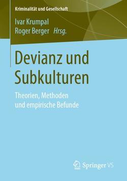 Devianz und Subkulturen von Berger,  Roger, Krumpal,  Ivar