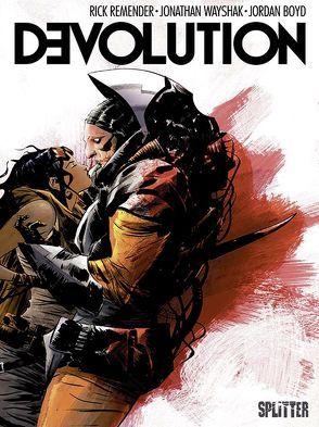 Devolution von Remender,  Rick, Wayshak,  Jonathan