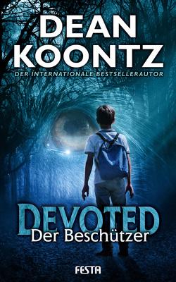 Devoted – Der Beschützer von Koontz,  Dean