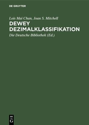 Dewey Dezimalklassifikation von Alex,  Heidrun, Die Deutsche Bibliothek, Mai Chan,  Lois, Mitchell,  Joan S.