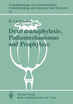 Dextrananaphylaxie, Pathomechanismus und Prophylaxe von Laubenthal,  Heinz, Messmer,  K., Peter,  K.