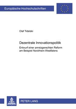 Dezentrale Innovationspolitik von Tidelski,  Olaf