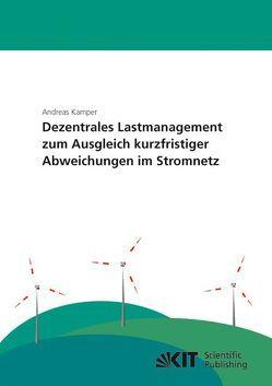 Dezentrales Lastmanagement zum Ausgleich kurzfristiger Abweichungen im Stromnetz von Kämper,  Andreas