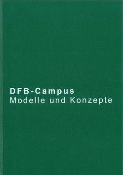 DFB-Campus Modelle und Konzepte von Amann,  Ingrid