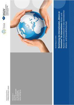 """DGUV Report 1/2013 Berechnung des internationalen """"Return on Prevention"""" für Unternehmen: Kosten und Nutzen von Investitionen in den betrieblichen Arbeits- und Gesundheitsschutz"""