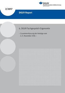 DGUV Report 2/2017 6.DGUV-Fachgespräch Ergonomie