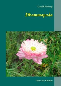 Dhammapada von Schinagl,  Gerald