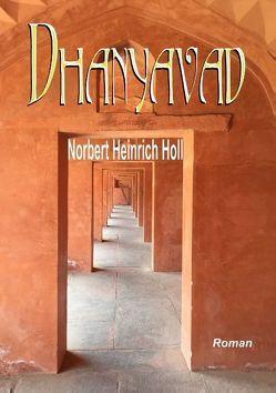 Dhanyavad von Holl,  Norbert Heinrich