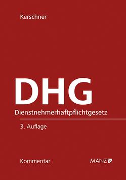 DHG – Dienstnehmerhaftpflichtgesetz von Kerschner,  Ferdinand