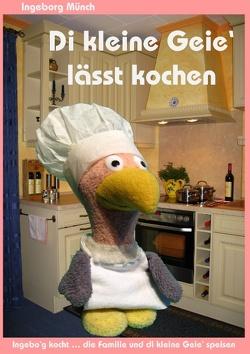 Di kleine Geie' lässt kochen von Münch,  Ingeborg