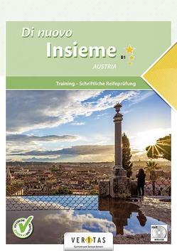 Di nuovo Insieme B1 Austria. Training – Schriftliche Reifeprüfung von Barnreiter,  Angela, Bernauer,  Gerda, Spinazzé,  Elena