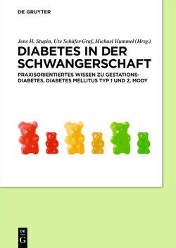 Diabetes in der Schwangerschaft von Hummel,  Michael, Schäfer-Graf,  Ute, Stupin,  Jens H.