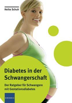 Diabetes in der Schwangerschaft von Schuh,  Heike,  Schuh