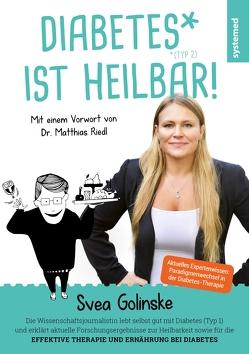 Diabetes ist heilbar! von Golinske,  Svea, Riedl,  Matthias