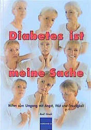 Diabetes ist meine Sache von Hirsch,  Axel