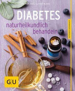 Diabetes naturheilkundlich behandeln von Ploss,  Oliver