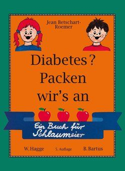 Diabetes? Packen wir's an von Bartus,  Bela, Betschart-Roemer,  Jean, Hagge,  Wolfgang, Songer,  Nancy