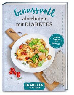 Diabetes Ratgeber: Genussvoll abnehmen mit Diabetes von Köhle,  Anne-Bärbel