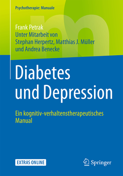 Diabetes und Depression von Benecke,  Andrea, Herpertz,  Stephan, Müller,  Matthias J., Petrak,  Frank