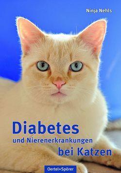 Diabetes und Nierenerkrankungen bei Katzen von Nehls,  Ninja