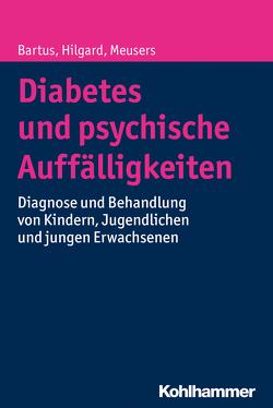Diabetes und psychische Auffälligkeiten von Bartus,  Bela, Hilgard,  Dörte, Meusers,  Michael