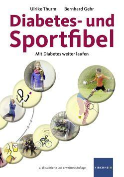 Diabetes- und Sportfibel von Gehr,  Bernhard, Thurm,  Ulrike