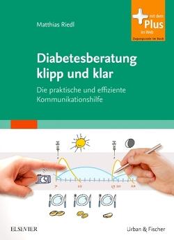 Diabetesberatung klipp und klar von Riedl,  Matthias