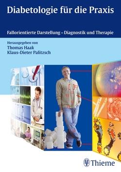 Diabetologie für die Praxis von Haak,  Thomas, Palitzsch,  Klaus-Dieter