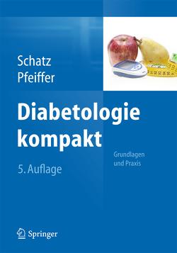 Diabetologie kompakt von Pfeiffer,  Andreas F.H., Schatz,  Helmut