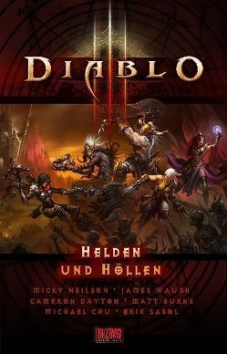 Diablo III – Kurzgeschichten aus dem Diablo-Universum von Burns,  Matt, Cayton,  Cameron, Chu,  Michael, Neilson,  Micky, Sabol,  erik, Waugh,  James