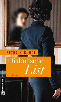 Diabolische List von Gungl,  Petra K.