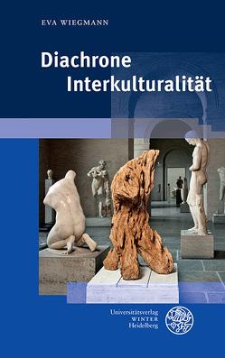 Diachrone Interkulturalität von Wiegmann,  Eva