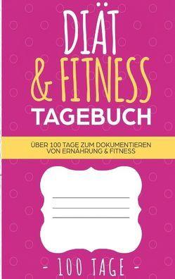 Diät & Fitness Tagebuch – Das Abnehmtagebuch zum Ausfüllen von Neuss,  Andrea