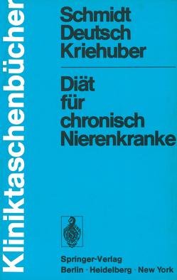 Diät für chronisch Nierenkranke von Deutsch,  Erwin, Kriehuber,  Johanna, Schmidt,  Paul