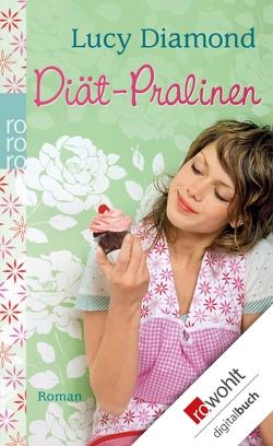 Diät-Pralinen von Diamond,  Lucy, Seifert,  Nicole